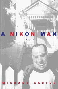 A Nixon Man
