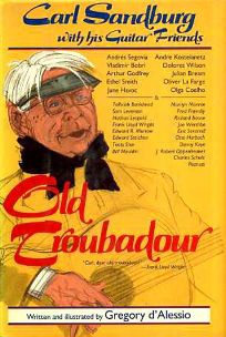 Old Troubadour: Carl Sandburg with His Guitar Friends