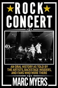 Rock Concert: An Oral History as Told by the Artists