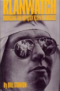 Klanwatch: Bringing the Ku Klux Klan to Justice