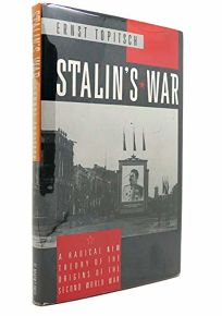 Stalins War: A Radical New Theory of the Origins of the Second World War