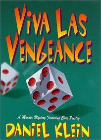 VIVA LAS VENGEANCE: A Murder Mystery Featuring Elvis Presley