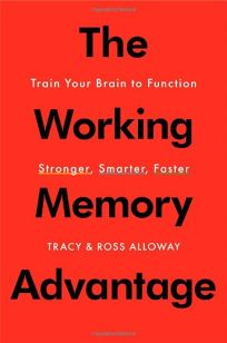 The Working Memory Advantage: Train Your Brain to Function Stronger