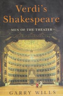 Verdis Shakespeare: Men of the Theater