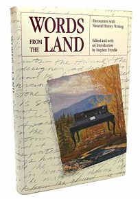 Words from the Land: Encounters with Natural History Writing