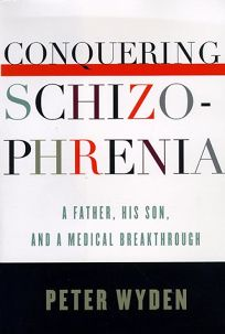 Conquering Schizophrenia: A Father
