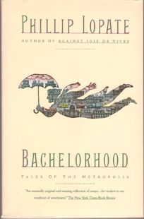 Bachelorhood: Tales of the Metropolis