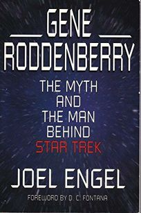 Gene Roddenberry: The Myth and the Man Behind Star Trek