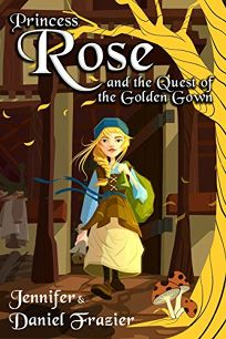 Princess Rose and the Quest of the Golden Gown
