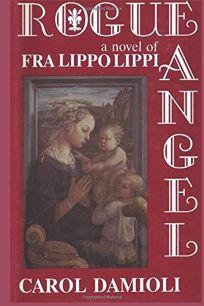 Rogue Angel: A Novel of Fra Lippo Lippi