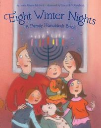 Eight Winter Nights: A Family Hanukkah Book