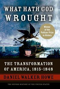 What Hath God Wrought: The Transformation of America