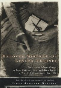 Beloved Sisters and Loving Friends: Letters from Rebecca Primus of Royal Oak
