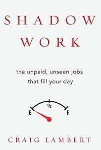 Shadow Work: The Unpaid