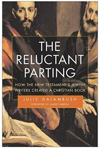 The Reluctant Parting: How Did the Followers of Jesus Stop Being Jewish?