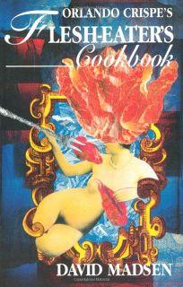 Orlando Crispes Flesh-Eaters Cookbook