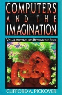 Computers and the Imagination: Visual Adventures Beyond the Edge