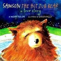 Samson the Hot Tub Bear: A True Story