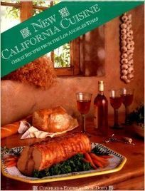 New California Cuisine: Great Recipes from the Los Angeles Times