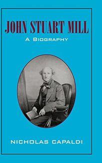 John Stuart Mill: A Biography