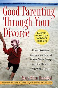 GOOD PARENTING THROUGH YOUR DIVORCE: How to Recognize