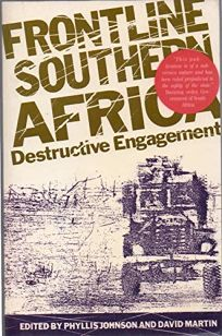 Frontline Southern Africa: Destructive Engagement
