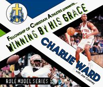 Charlie Ward: Winning by His Grace