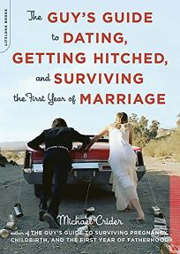 The Slow and Inevitable Crawl Toward Happily Ever After: The Guys Guide to Getting Hitched