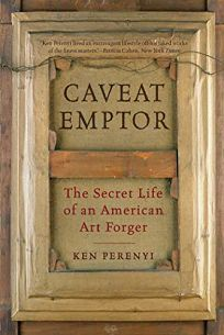 Caveat Emptor: The Secret Life of an American Forger