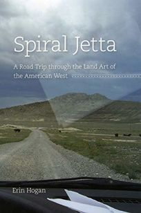 The Spiral Jetta: A Road Trip Through the Land Art of the American West