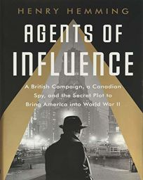 Agents of Influence: A British Campaign