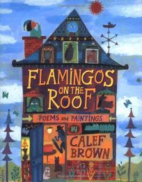 Flamingos on the Roof: Poems and Paintings