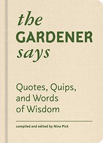The Gardener Says: Quotes