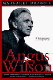 Angus Wilson: A Biography