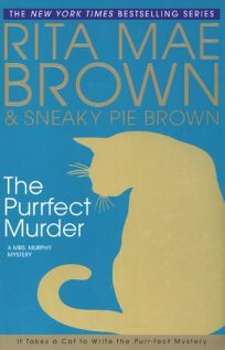 The Purrfect Murder: A Mrs. Murphy Mystery