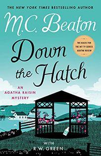 Down the Hatch: An Agatha Raisin Mystery