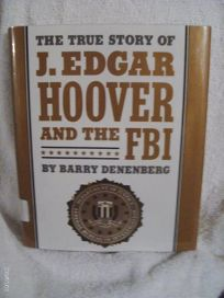 The True Story of J. Edgar Hoover and the FBI