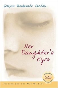 HER DAUGHTERS EYES