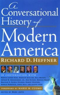 A CONVERSATIONAL HISTORY OF MODERN AMERICA