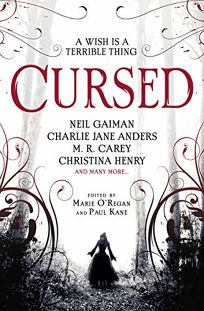 Sci-Fi/Fantasy/Horror Book Review: Cursed: An Anthology of Dark Fairy Tales by Edited by Marie O'Regan and Paul Kane. Titan, $14.95 trade paper (384p) ISBN 978-1-78909-150-2