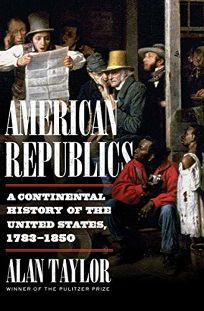 American Republics: A Continental History of the United States