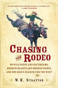CHASING THE RODEO: On Wild Rides and Big Dreams