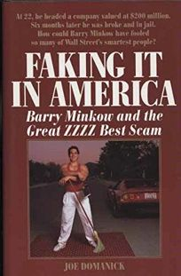 Faking It in America: Barry Minkow and the Great Zzzz Best Scam