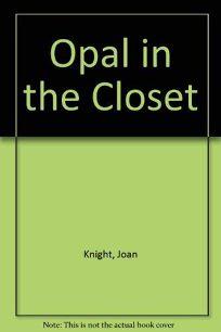 Opal in the Closet
