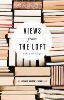 Views from the Loft: A Portable Writers Workshop