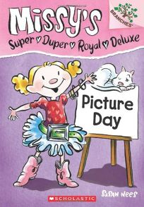 Missy's Super Duper Royal Deluxe: Picture Day