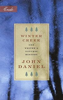 WINTER CREEK: One Writers Natural History