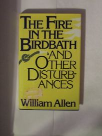 The Fire in the Birdbath and Other Disturbances