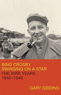 Bing Crosby: Swinging on a Star—The War Years
