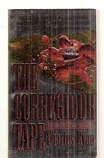 The Corregidor Tape